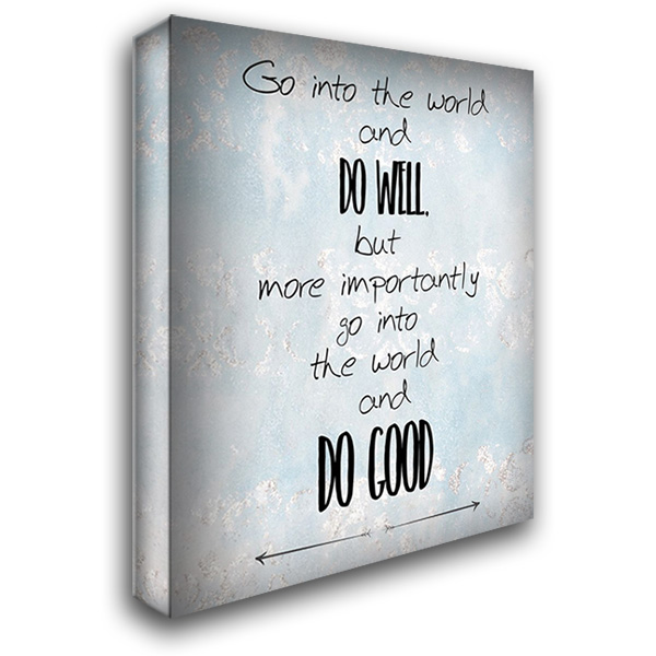 Do Good 28x36 Gallery Wrapped Stretched Canvas Art by Kimberly, Allen