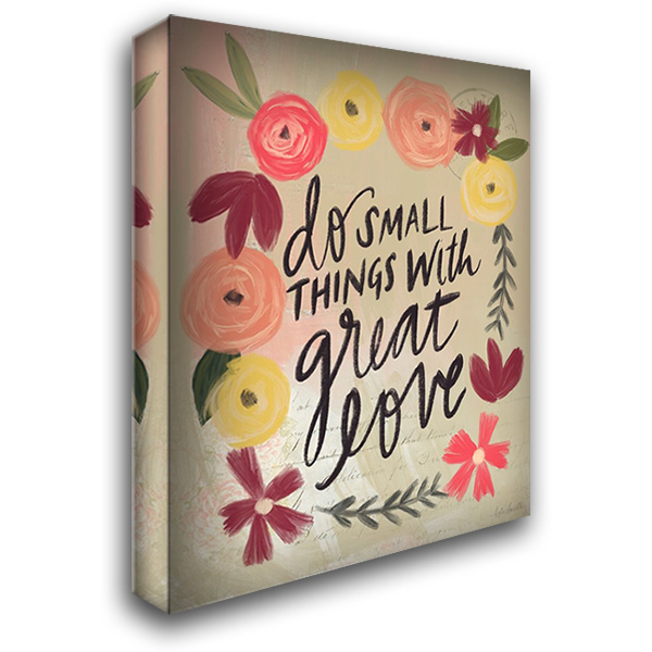 Do Small Things Great Love 28x36 Gallery Wrapped Stretched Canvas Art by Doucette, Katie