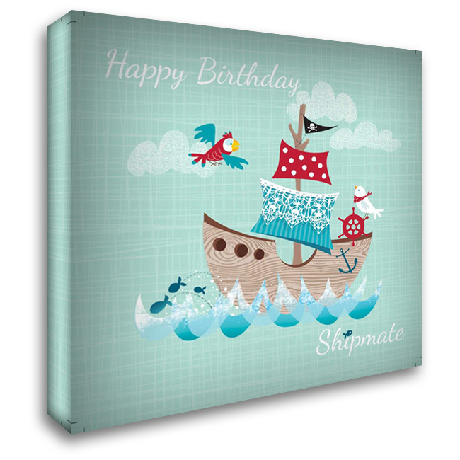 Happy Birthday Shipmate 28x28 Gallery Wrapped Stretched Canvas Art by P.S. Art Studios
