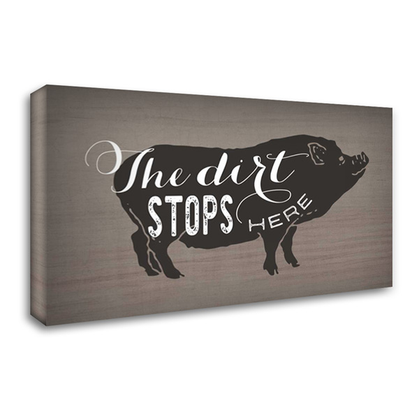Dirt Stops Here 40x26 Gallery Wrapped Stretched Canvas Art by Apple, Tammy